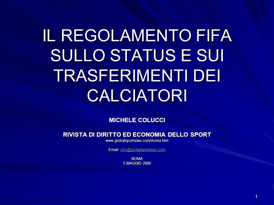 1 IL REGOLAMENTO FIFA SULLO STATUS E SUI TRASFERIMENTI DEI CALCIATORI MICHELE COLUCCI RIVISTA DI DIRITTO ED ECONOMIA DELLO SPORT www.globalsportslaw.c