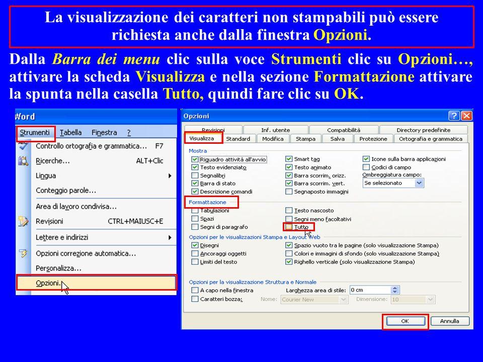 La visualizzazione dei caratteri non stampabili può essere richiesta anche dalla finestra Opzioni. Dalla Barra dei menu clic sulla voce Strumenti clic