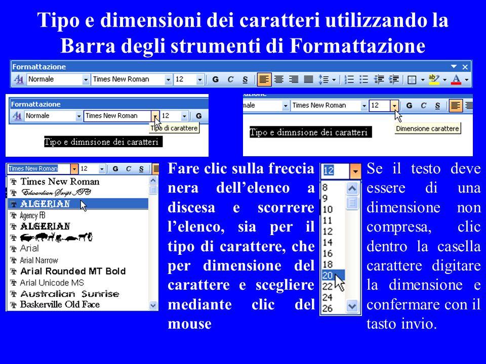 Tipo e dimensioni dei caratteri utilizzando la Barra degli strumenti di Formattazione Fare clic sulla freccia nera dellelenco a discesa e scorrere lel