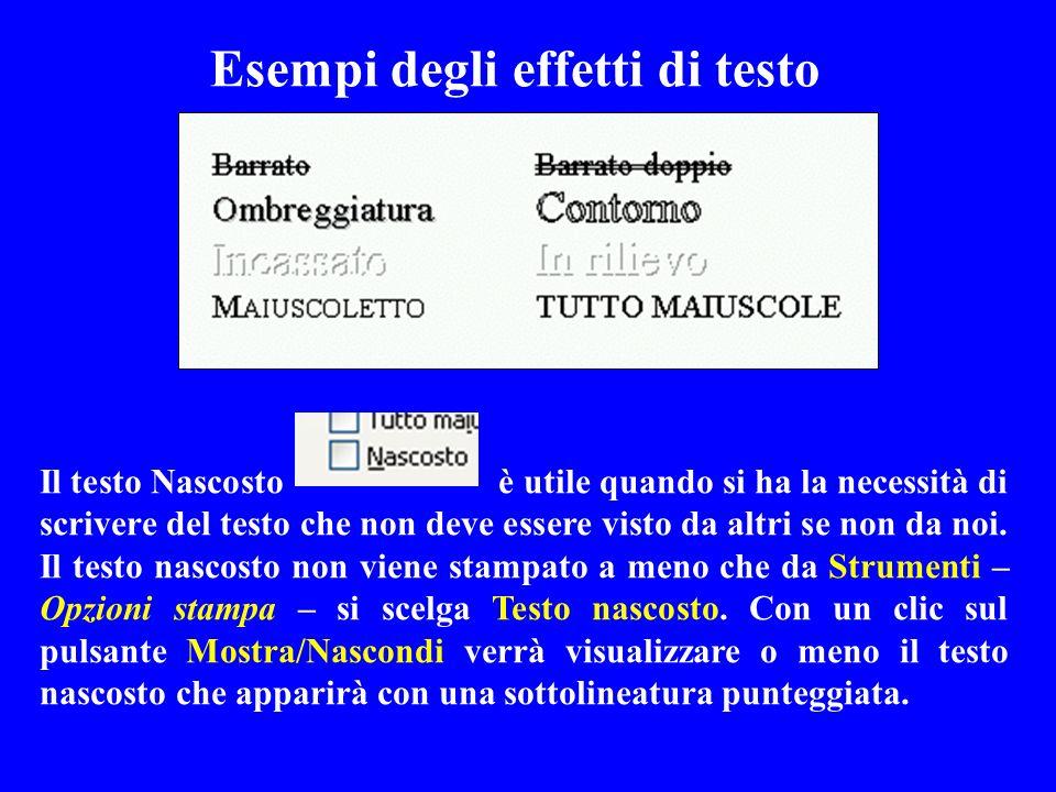 Esempi degli effetti di testo Il testo Nascosto è utile quando si ha la necessità di scrivere del testo che non deve essere visto da altri se non da n