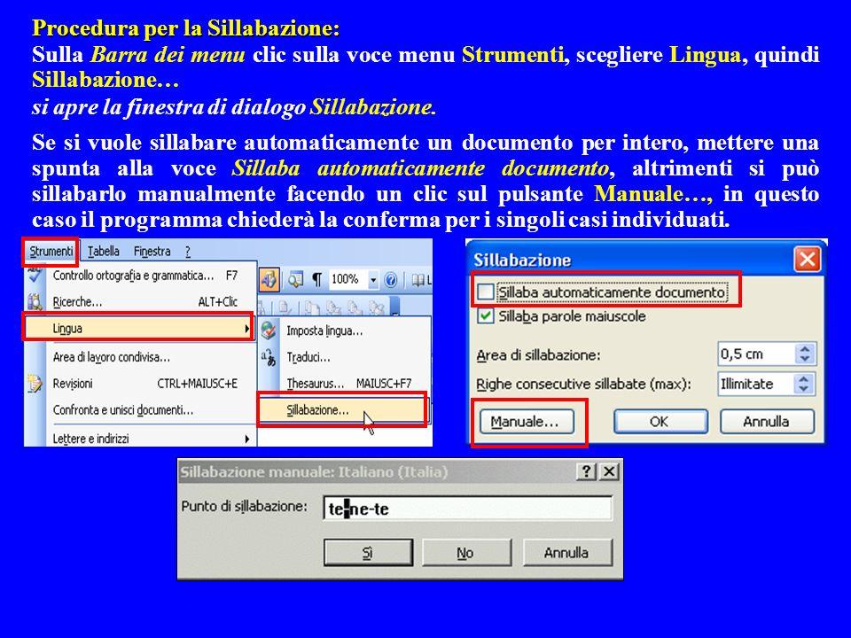 Procedura per la Sillabazione: Sulla Barra dei menu clic sulla voce menu Strumenti, scegliere Lingua, quindi Sillabazione… si apre la finestra di dial