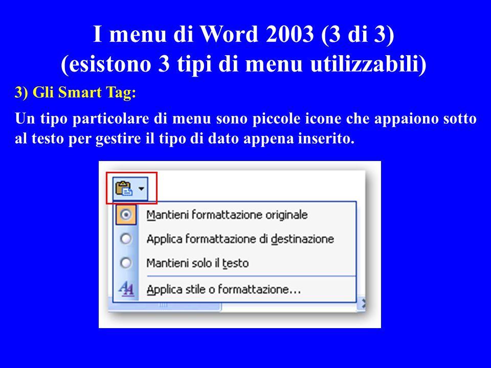 3) Gli Smart Tag: Un tipo particolare di menu sono piccole icone che appaiono sotto al testo per gestire il tipo di dato appena inserito. I menu di Wo