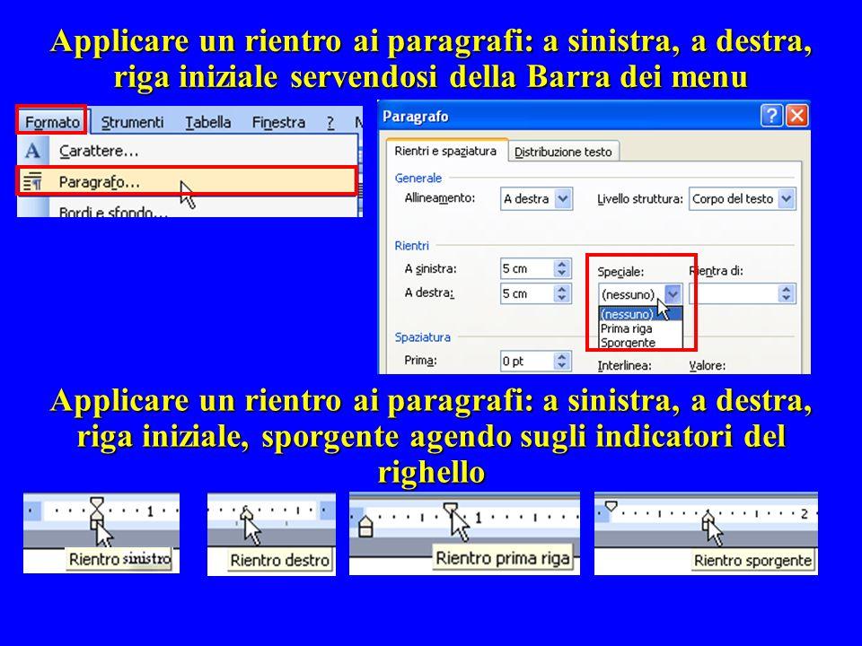 Applicare un rientro ai paragrafi: a sinistra, a destra, riga iniziale servendosi della Barra dei menu Applicare un rientro ai paragrafi: a sinistra,