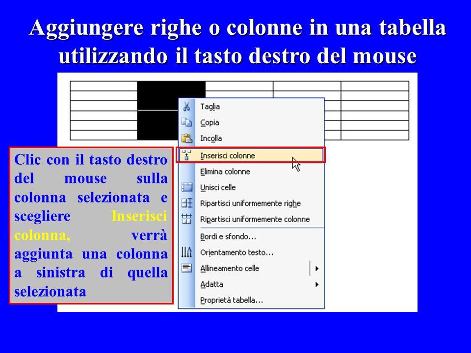 Aggiungere righe o colonne in una tabella utilizzando il tasto destro del mouse Clic con il tasto destro del mouse sulla colonna selezionata e sceglie