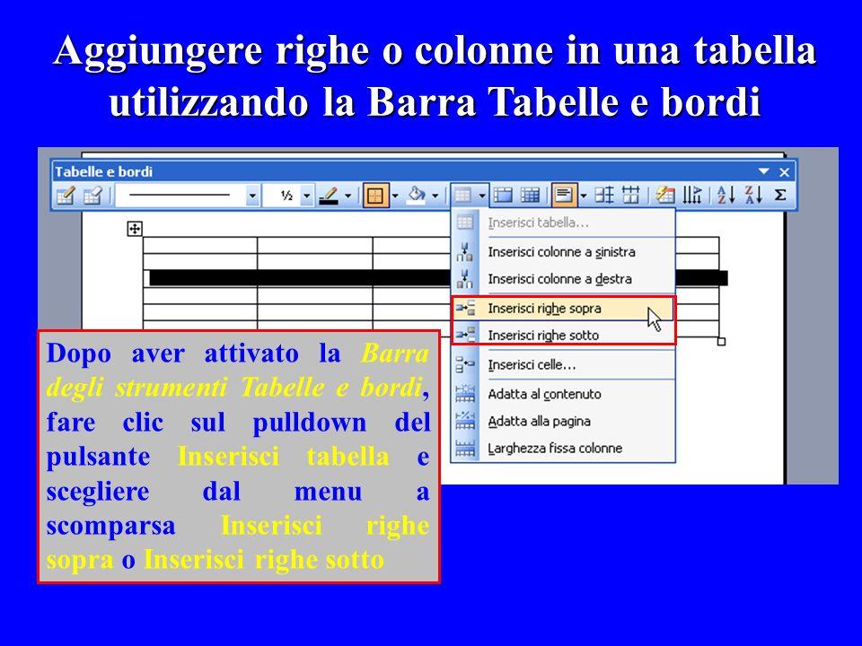 Aggiungere righe o colonne in una tabella utilizzando la Barra Tabelle e bordi Dopo aver attivato la Barra degli strumenti Tabelle e bordi, fare clic