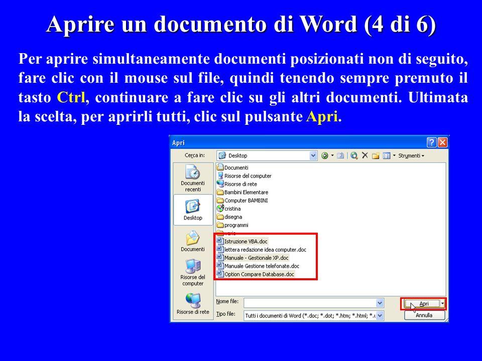 Per aprire simultaneamente documenti posizionati non di seguito, fare clic con il mouse sul file, quindi tenendo sempre premuto il tasto Ctrl, continu