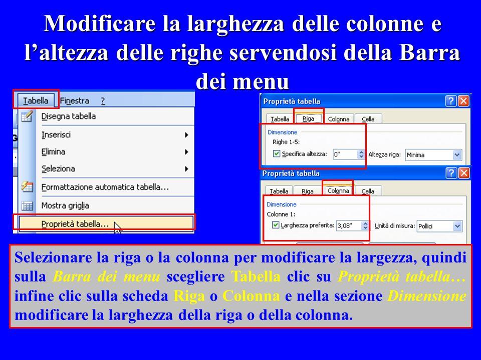 Modificare la larghezza delle colonne e laltezza delle righe servendosi della Barra dei menu Selezionare la riga o la colonna per modificare la largez