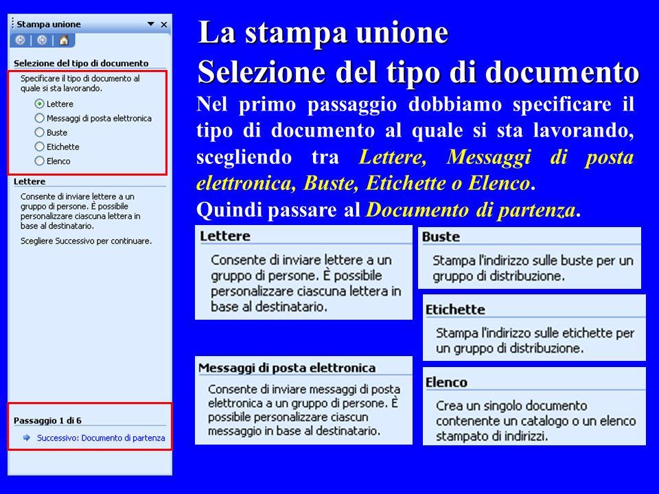 La stampa unione La stampa unione Selezione del tipo di documento Nel primo passaggio dobbiamo specificare il tipo di documento al quale si sta lavora