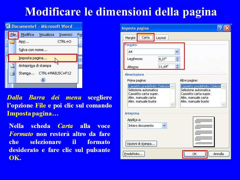 Modificare le dimensioni della pagina Nella scheda Carta alla voce Formato non resterà altro da fare che selezionare il formato desiderato e fare clic