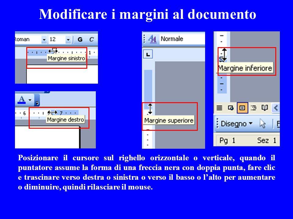Modificare i margini al documento Posizionare il cursore sul righello orizzontale o verticale, quando il puntatore assume la forma di una freccia nera