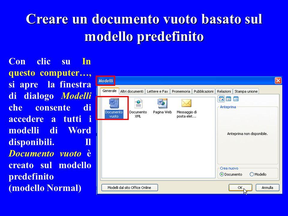 Creare un documento vuoto basato sul modello predefinito Con clic su In questo computer…, si apre la finestra di dialogo Modelli che consente di acced