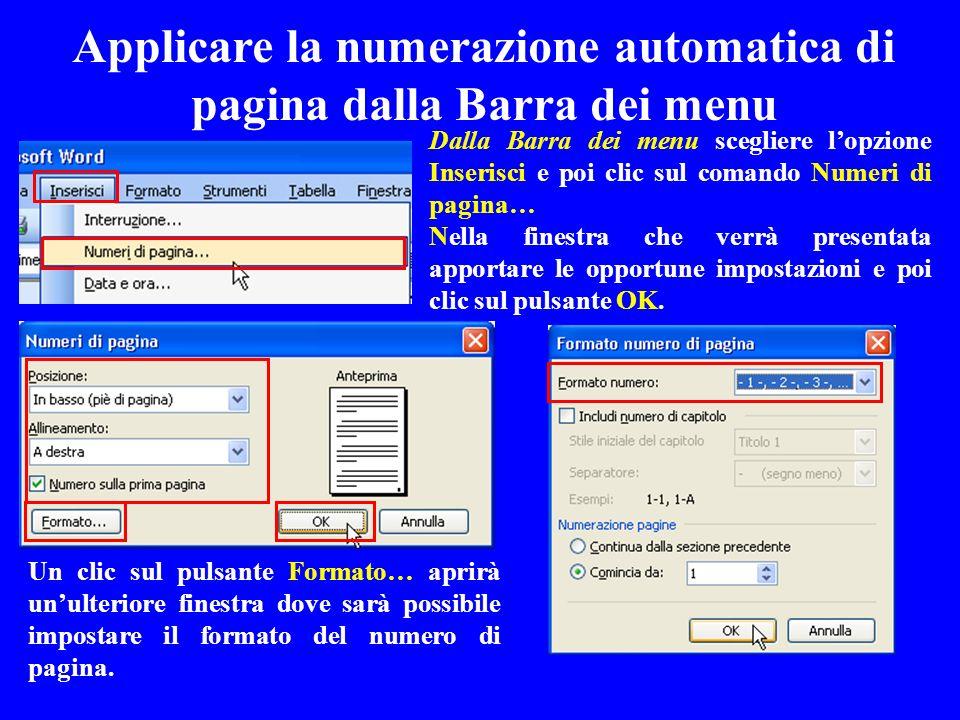 Applicare la numerazione automatica di pagina dalla Barra dei menu Dalla Barra dei menu scegliere lopzione Inserisci e poi clic sul comando Numeri di