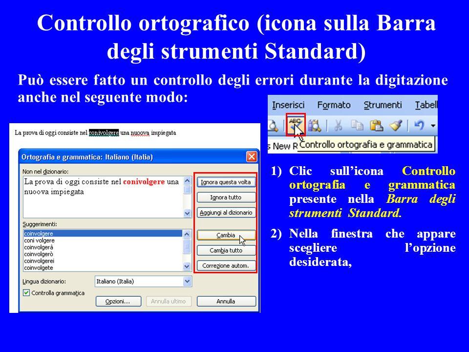 Può essere fatto un controllo degli errori durante la digitazione anche nel seguente modo: Controllo ortografico (icona sulla Barra degli strumenti St