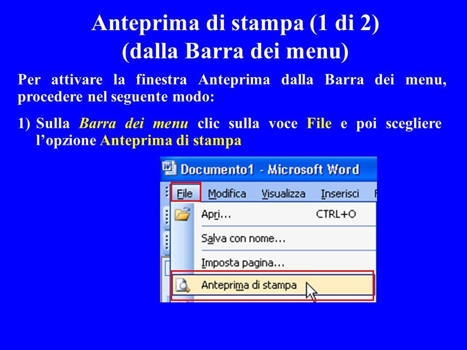Anteprima di stampa (1 di 2) (dalla Barra dei menu) Per attivare la finestra Anteprima dalla Barra dei menu, procedere nel seguente modo: 1)Sulla Barr