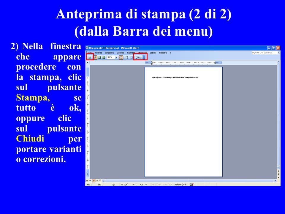 Anteprima di stampa (2 di 2) (dalla Barra dei menu) 2)Nella finestra che appare procedere con la stampa, clic sul pulsante Stampa, se tutto è ok, oppu