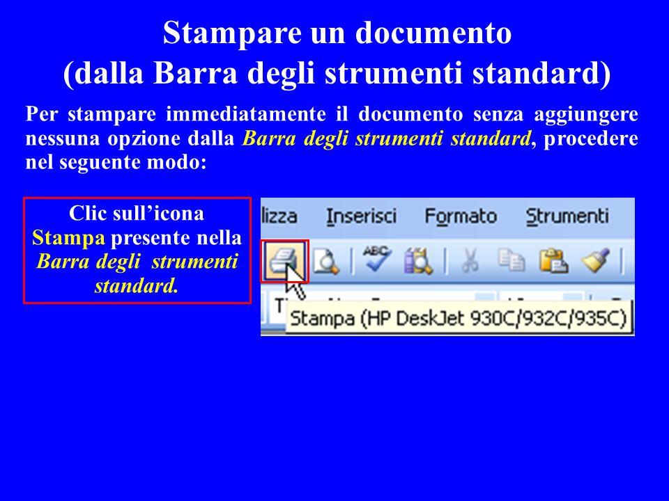 Per stampare immediatamente il documento senza aggiungere nessuna opzione dalla Barra degli strumenti standard, procedere nel seguente modo: Stampare