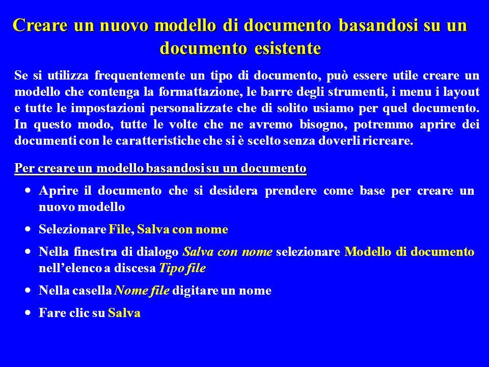 Creare un nuovo modello di documento basandosi su un documento esistente Se si utilizza frequentemente un tipo di documento, può essere utile creare u