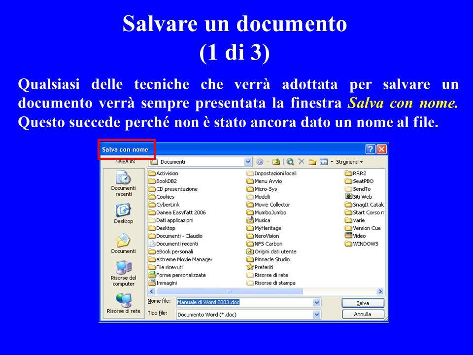 Qualsiasi delle tecniche che verrà adottata per salvare un documento verrà sempre presentata la finestra Salva con nome. Questo succede perché non è s