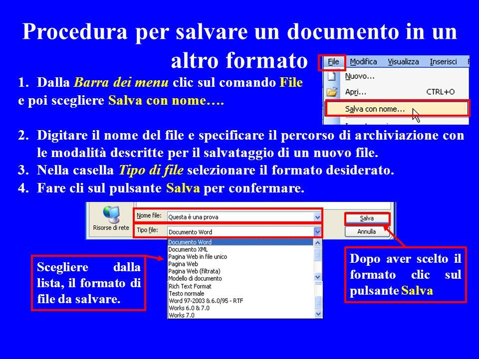 Scegliere dalla lista, il formato di file da salvare. Dopo aver scelto il formato clic sul pulsante Salva 1. Dalla Barra dei menu clic sul comando Fil