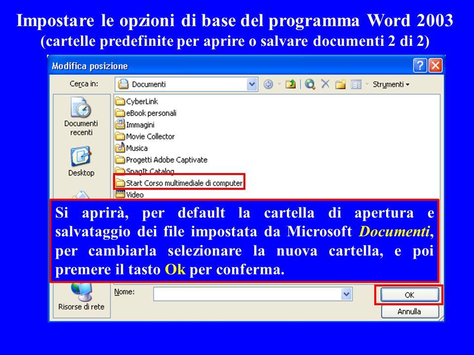 Impostare le opzioni di base del programma Word 2003 (cartelle predefinite per aprire o salvare documenti 2 di 2) Si aprirà, per default la cartella d