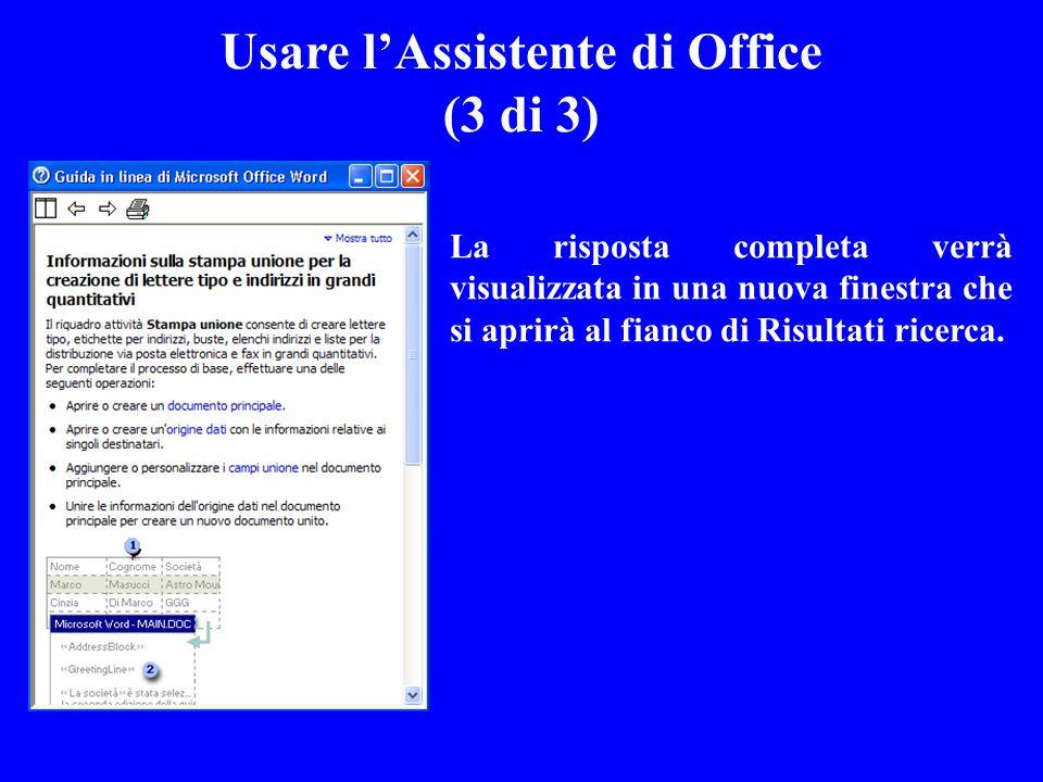 La risposta completa verrà visualizzata in una nuova finestra che si aprirà al fianco di Risultati ricerca. Usare lAssistente di Office (3 di 3)
