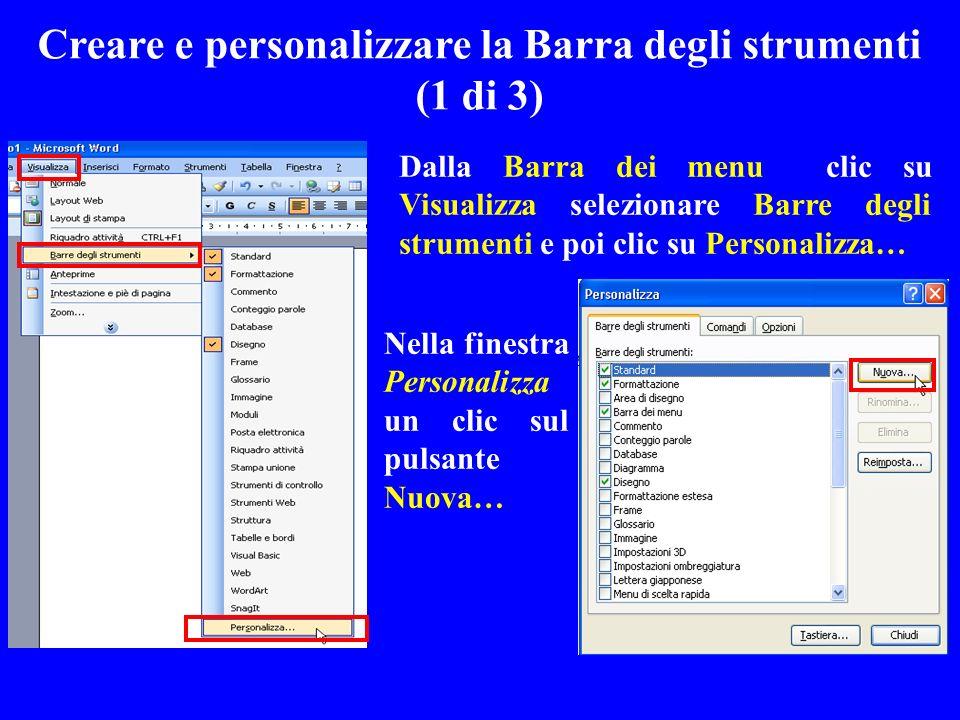 Creare e personalizzare la Barra degli strumenti (1 di 3) Dalla Barra dei menu clic su Visualizza selezionare Barre degli strumenti e poi clic su Pers