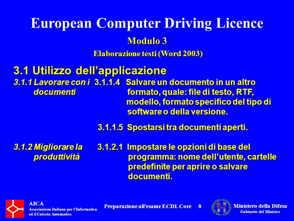 European Computer Driving Licence Modulo 3 Elaborazione testi (Word 2003) Elaborazione testi (Word 2003) AICA Associazione Italiana per lInformatica ed il Calcolo Automatico Ministero della Difesa Gabinetto del Ministro Preparazione all esame ECDL Core209 3.3.3 Utilizzare gli stili:3.3.3.1 Applicare uno stile carattere esistente al testo selezionato 3.3 Formattazione Per applicare uno stile carattere esistente al testo selezionato procedere nel seguente modo: 1.Selezionare il testo da modificare; 2.Dalla Barra di Formattazione clic sulla casella Stile e scegliere lo stile, per ulteriori fare clic su Altro; 3.Nel riquadro attività Stili e formattazione fare cli sul pulldown della casella Mostra e scegliere Tutti gli stili; 4.Scegliere lo stile carattere desiderato (riconoscibile dalla lettera a).