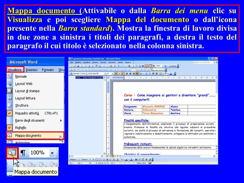 Mappa documento (Attivabile o dalla Barra dei menu clic su Visualizza e poi scegliere Mappa del documento o dallicona presente nella Barra standard).
