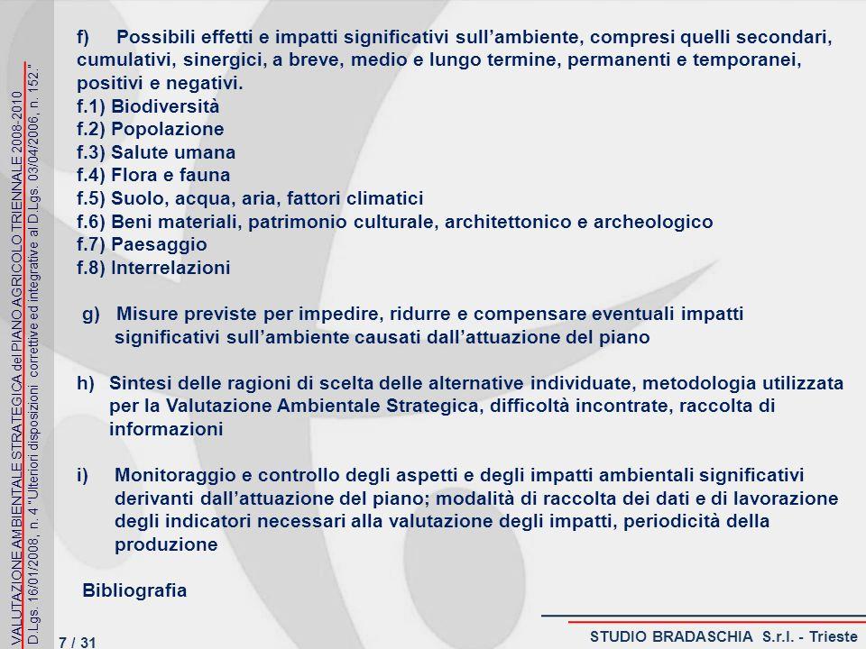 Monitoraggio e controllo degli aspetti e degli impatti ambientali Il monitoraggio è finalizzato ad assicurare il controllo degli impatti significativi sullambiente derivanti dallattuazione del Piano Agricolo Triennale della Provincia di Mantova.