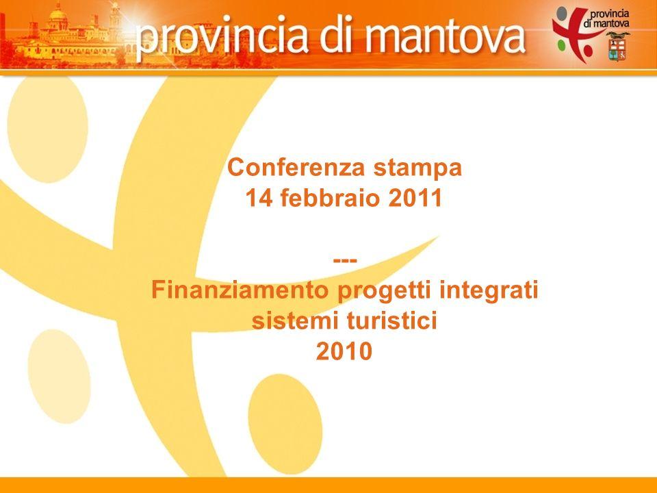 11 Conferenza stampa 14 febbraio 2011 --- Finanziamento progetti integrati sistemi turistici 2010