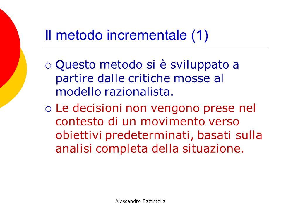 Il metodo incrementale (1) Questo metodo si è sviluppato a partire dalle critiche mosse al modello razionalista.