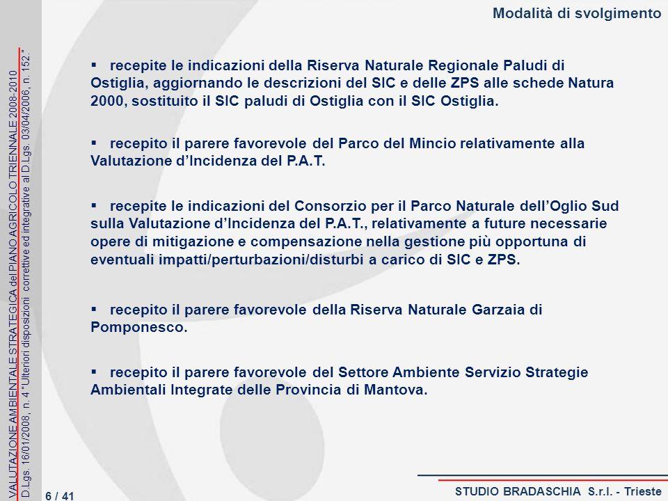 Modalità di svolgimento 6 / 41 recepite le indicazioni della Riserva Naturale Regionale Paludi di Ostiglia, aggiornando le descrizioni del SIC e delle ZPS alle schede Natura 2000, sostituito il SIC paludi di Ostiglia con il SIC Ostiglia.