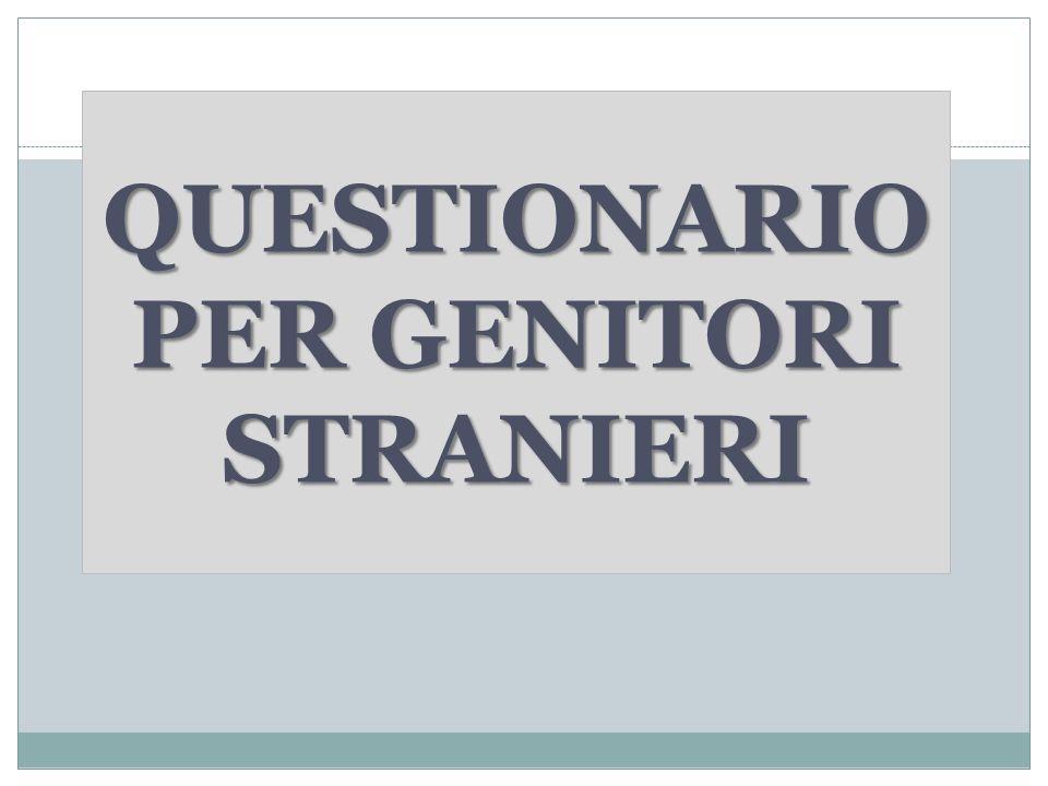 QUESTIONARIO PER GENITORI STRANIERI