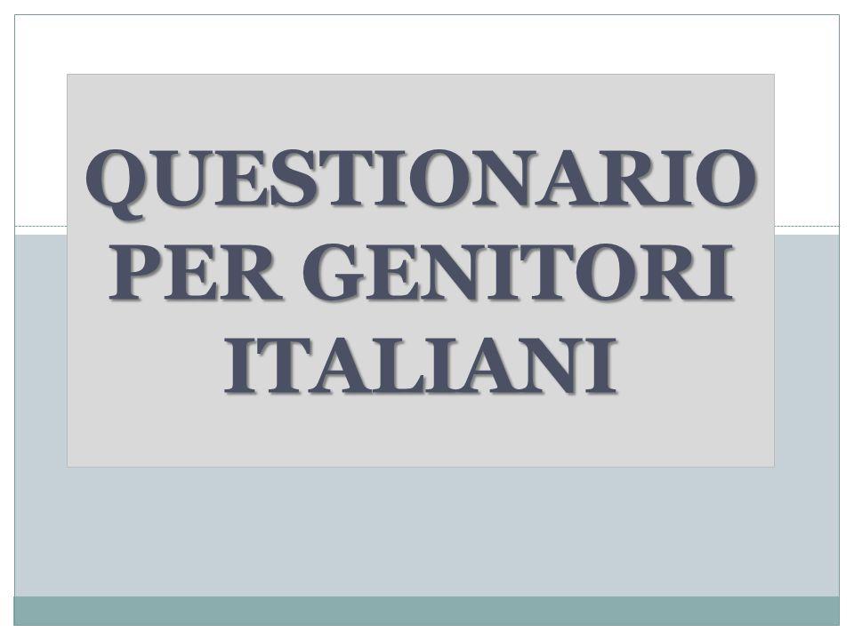 QUESTIONARIO PER GENITORI ITALIANI