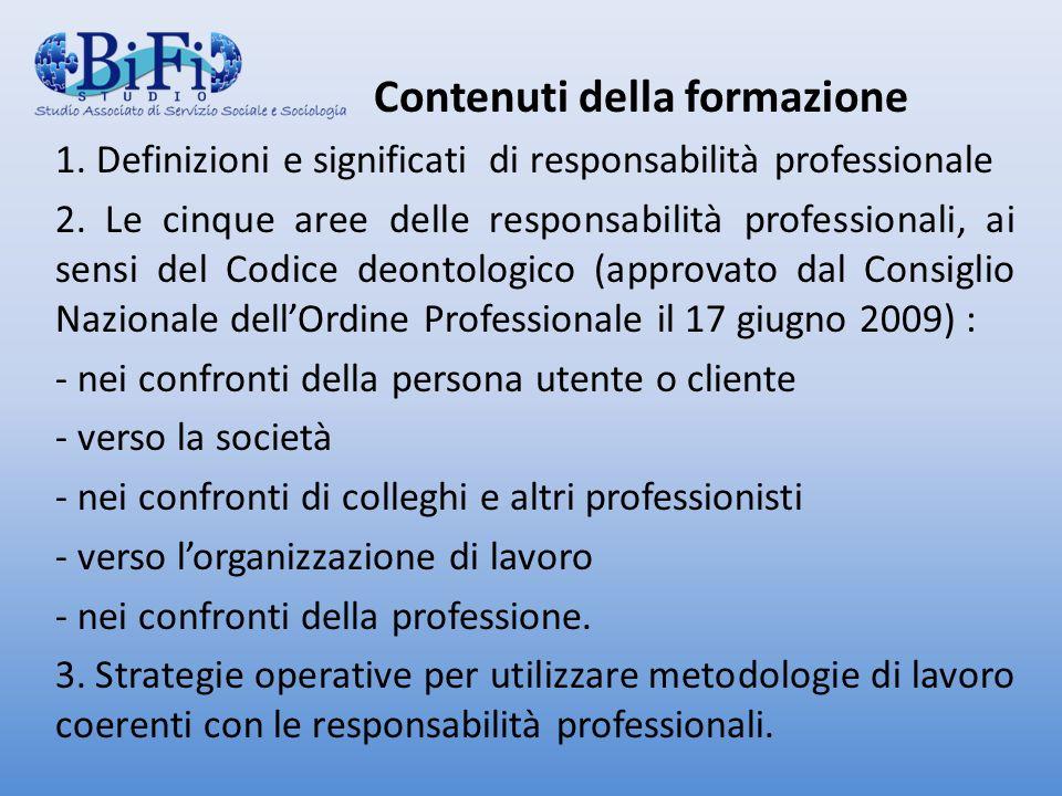 Contenuti della formazione 1. Definizioni e significati di responsabilità professionale 2.