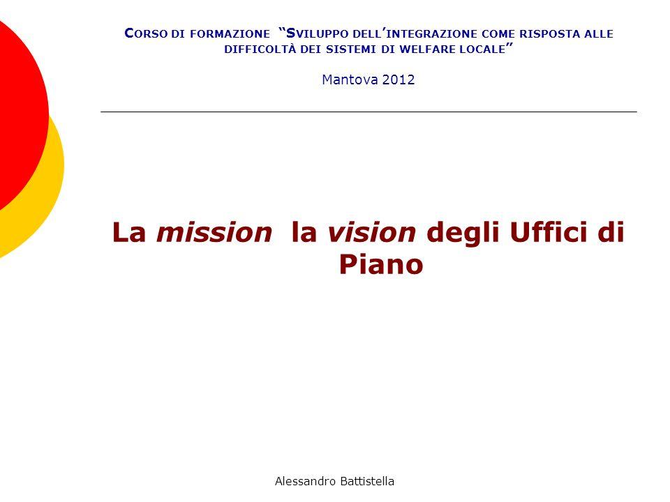 LA MISSION La definizione della mission è un passaggio fondamentale per ogni tipo di organizzazione, perché aiuta a metterne a fuoco l identità: ovvero la natura, il campo, gli orientamenti e le motivazioni.