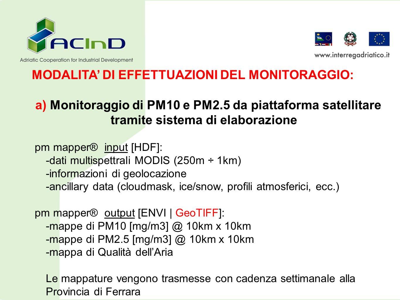 MODALITA DI EFFETTUAZIONI DEL MONITORAGGIO: a) Monitoraggio di PM10 e PM2.5 da piattaforma satellitare tramite sistema di elaborazione pm mapper® pm m