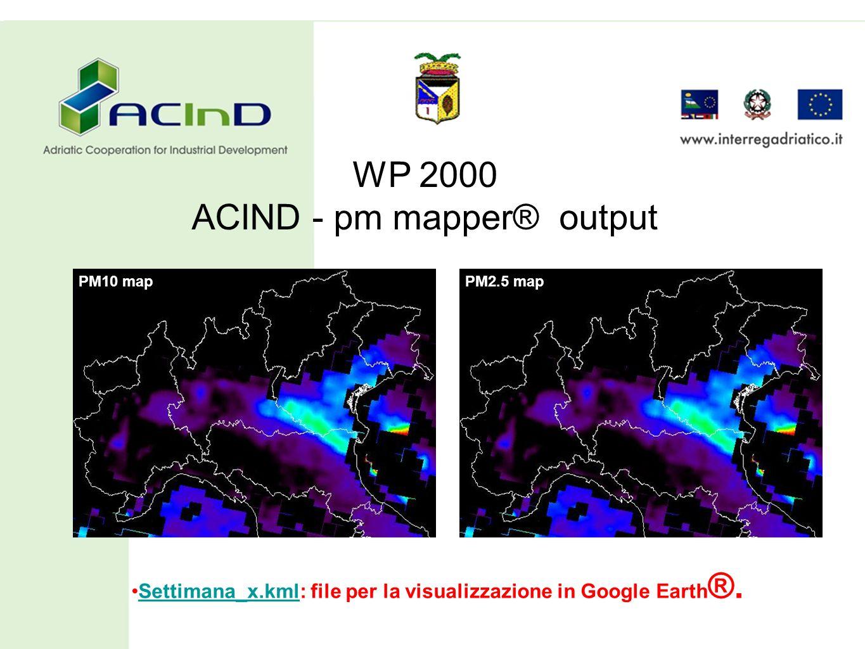 WP 2000 ACIND - pm mapper® output PM10 mapPM2.5 map Settimana_x.kml: file per la visualizzazione in Google Earth ®.Settimana_x.kml