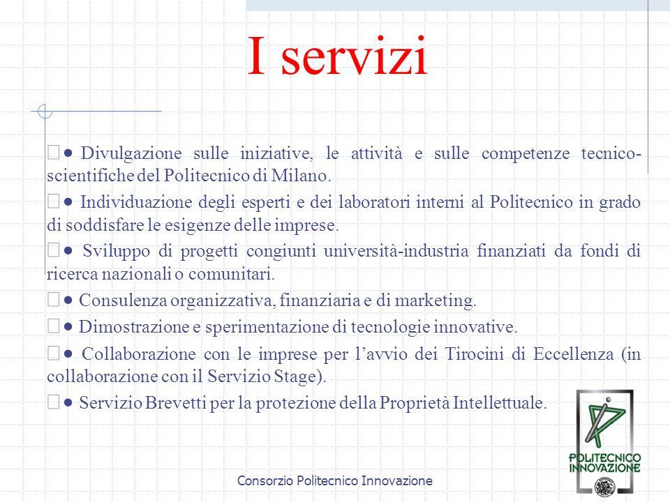 Consorzio Politecnico Innovazione I servizi Divulgazione sulle iniziative, le attività e sulle competenze tecnico- scientifiche del Politecnico di Milano.