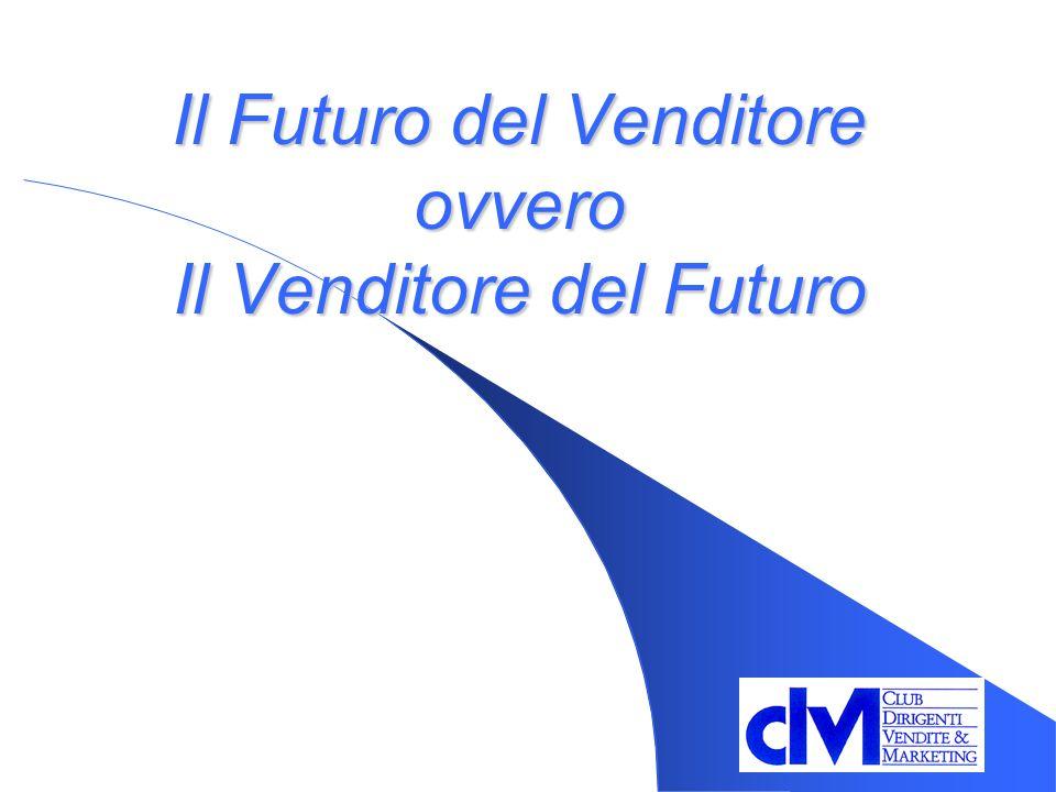 Il Futuro del Venditore ovvero Il Venditore del Futuro