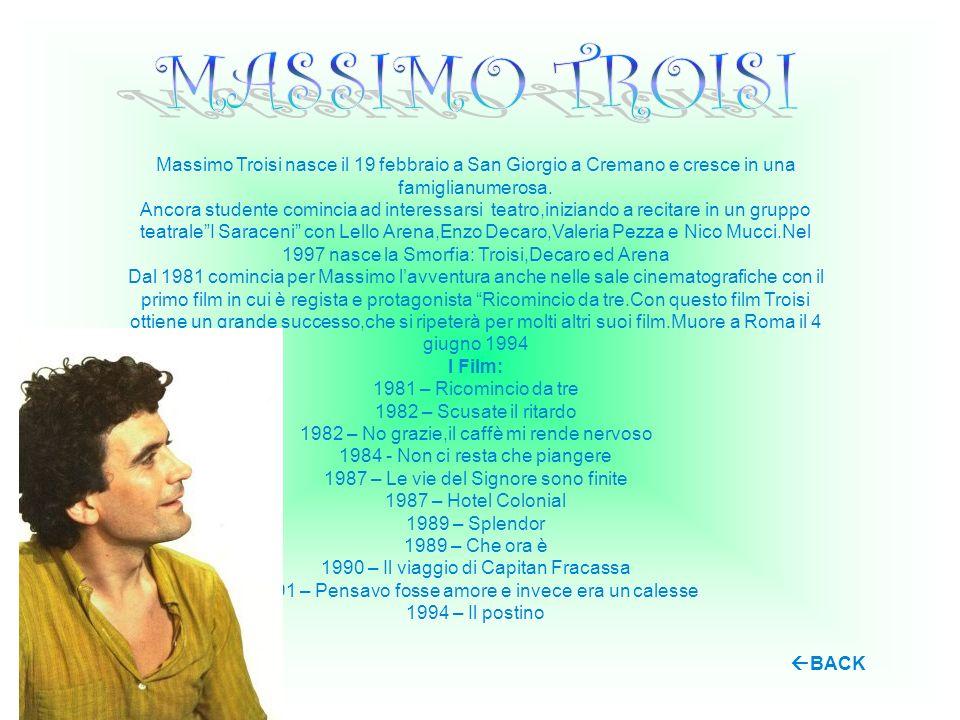 Massimo Troisi nasce il 19 febbraio a San Giorgio a Cremano e cresce in una famiglianumerosa. Ancora studente comincia ad interessarsi teatro,iniziand