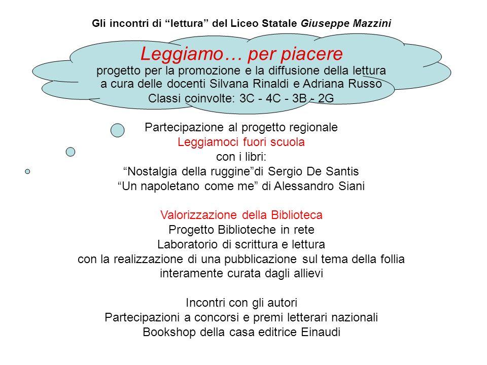 Gli incontri di lettura del Liceo Statale Giuseppe Mazzini Leggiamo… per piacere progetto per la promozione e la diffusione della lettura a cura delle