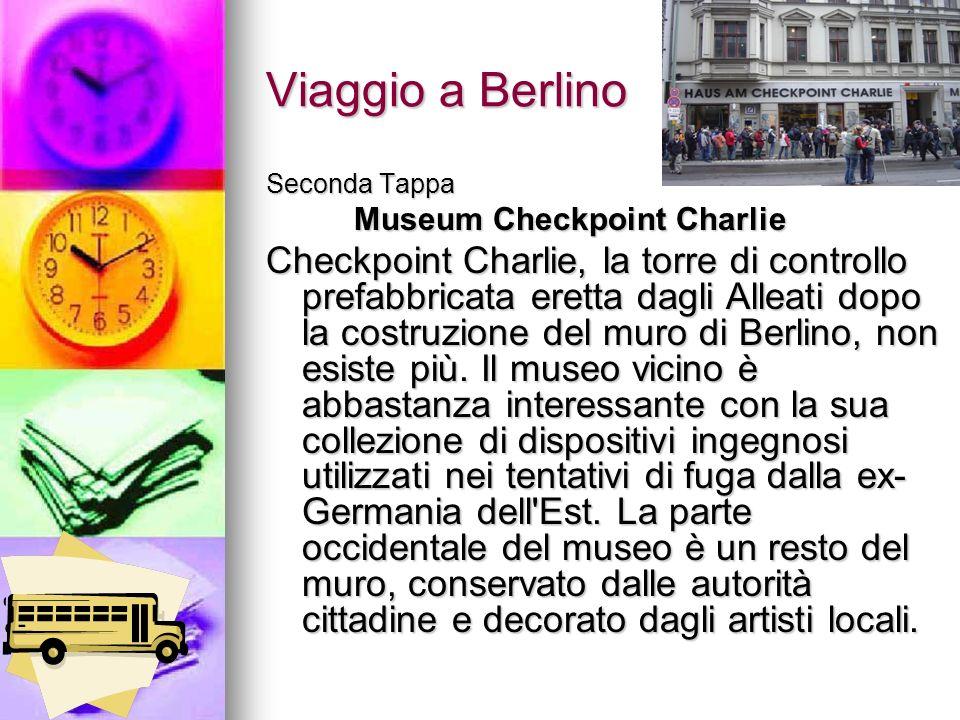 Viaggio a Berlino Seconda Tappa Museum Checkpoint Charlie Museum Checkpoint Charlie Checkpoint Charlie, la torre di controllo prefabbricata eretta dag