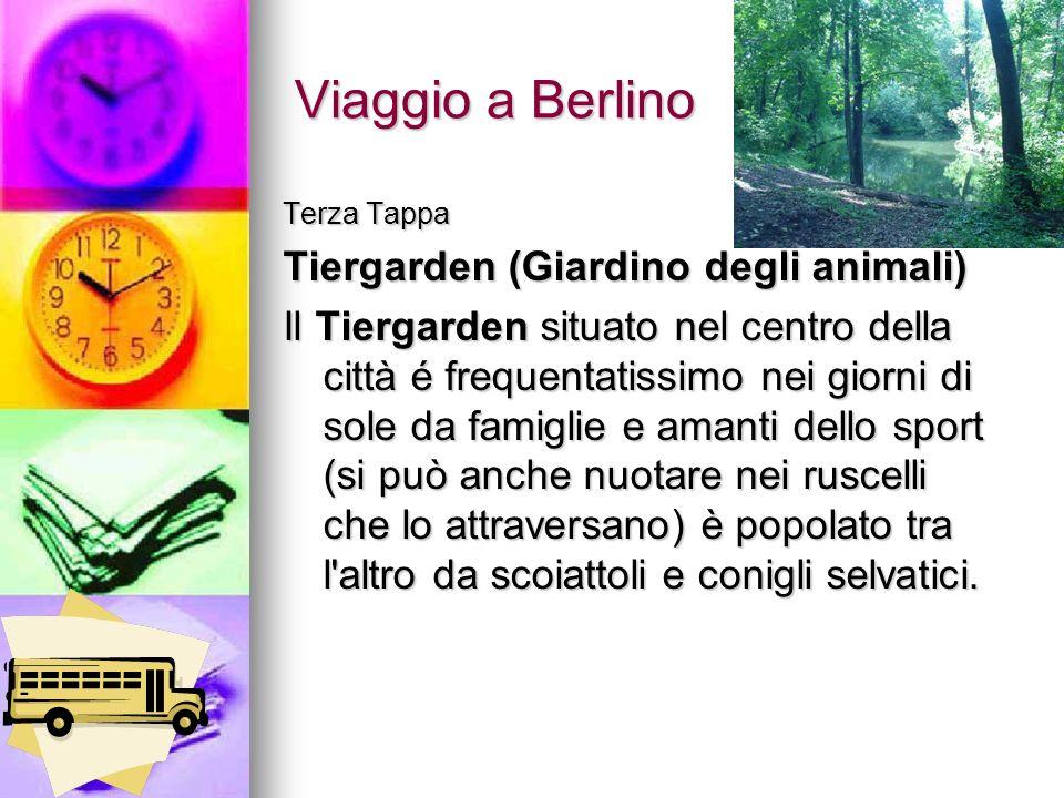 Viaggio a Berlino Terza Tappa Tiergarden (Giardino degli animali) Il Tiergarden situato nel centro della città é frequentatissimo nei giorni di sole d