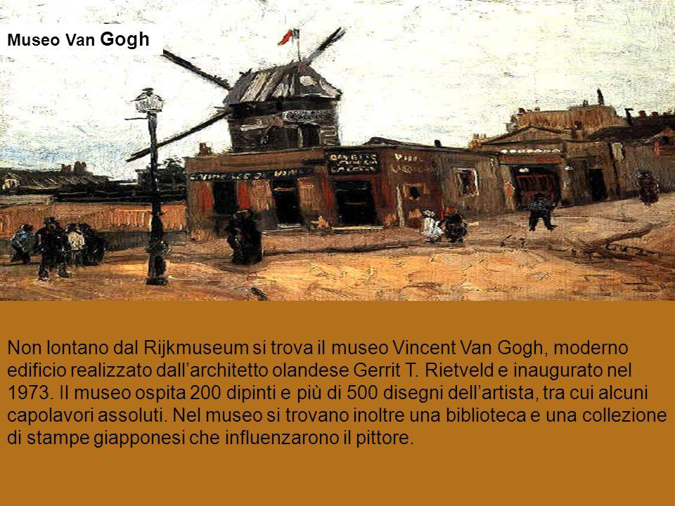 Non lontano dal Rijkmuseum si trova il museo Vincent Van Gogh, moderno edificio realizzato dallarchitetto olandese Gerrit T. Rietveld e inaugurato nel