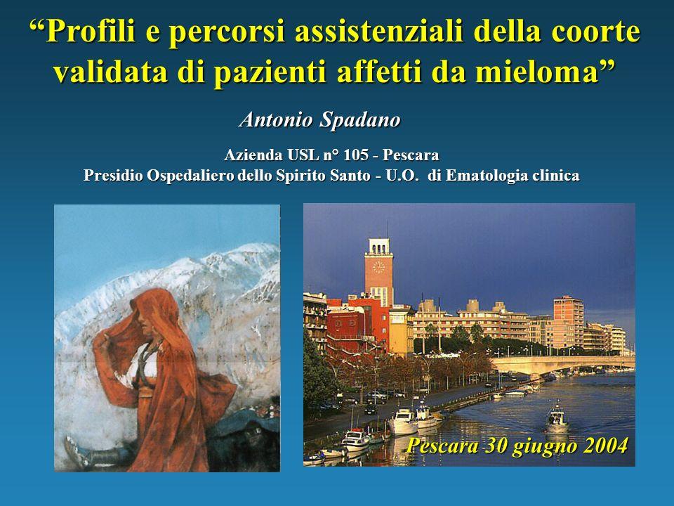 Profili e percorsi assistenziali della coorte validata di pazienti affetti da mieloma Azienda USL n° 105 - Pescara Presidio Ospedaliero dello Spirito