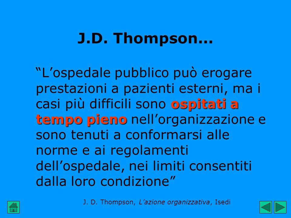 J.D. Thompson... ospitati a tempo pieno Lospedale pubblico può erogare prestazioni a pazienti esterni, ma i casi più difficili sono ospitati a tempo p