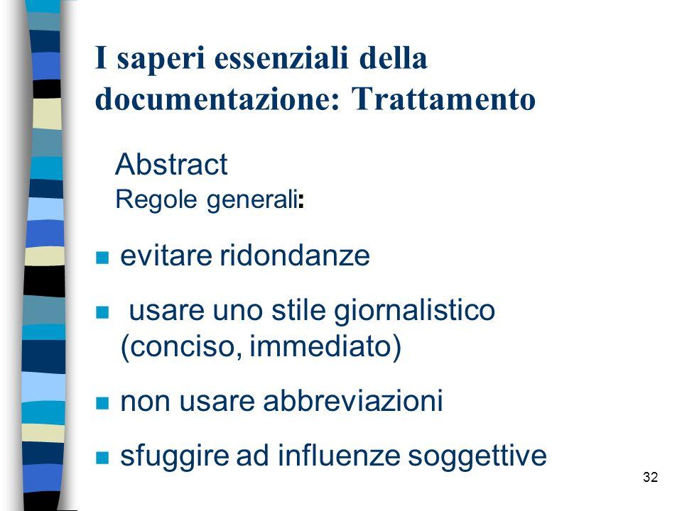 32 Abstract Regole generali : n evitare ridondanze n usare uno stile giornalistico (conciso, immediato) n non usare abbreviazioni n sfuggire ad influe