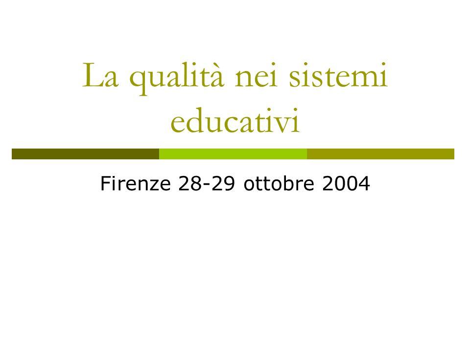 La qualità nei sistemi educativi Firenze 28-29 ottobre 2004