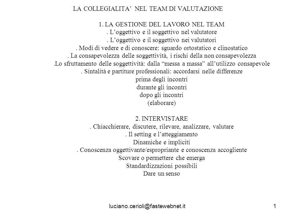luciano.cerioli@fastewebnet.it1 LA COLLEGIALITA NEL TEAM DI VALUTAZIONE 1.